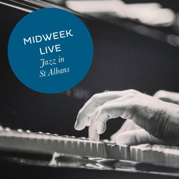Midweek Live - Jazz in St Albans